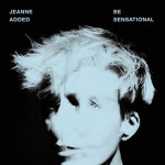 "Jeanne Added - ""Be sensational"""
