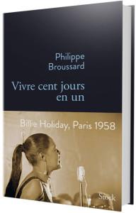 """""""Vivre cent jours en un"""" - Philippe Broussard"""