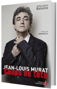 """""""Jean-Louis Murat – Coups de tête"""" - Sébastien Bataille"""