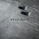 Bruit Noir - I/III