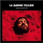 LA MAISON TELLIER Avalanche
