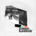 TANGO KASHMIR - 10 000 Mouvements d'épiderme - EP avril Longueur d'Ondes