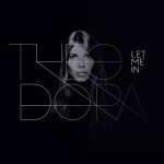 THEODORA Let me in - EP avril Longueur d'Ondes