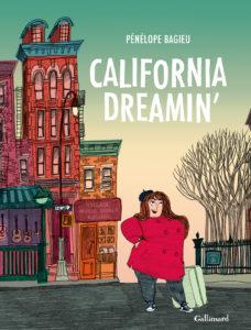 CALIFORNIA DREAMIN' de Pénélope Bagieux - ©Gallimard_Bagieu - Longueur d'Ondes N°76