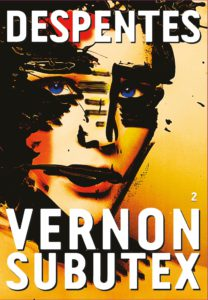 VERNON SUBUTEX, TOME 2, Virginie Despentes - Longueur d'Ondes