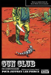 Gun Club - Jean-Noel Levasseur- Longueur d'Ondes N°76