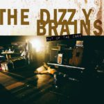 The Dizzy Brains - Out of the cage - Longueur d'Ondes
