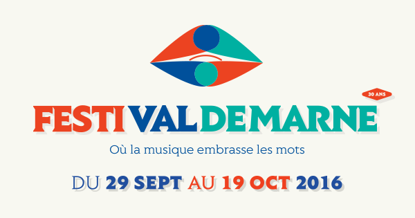 Festi'Val de Marne fête ses 30 ans - Longueur d'Ondes