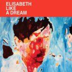 Elisabeth like a dream - selection Longueur d'Ondes ete 2016