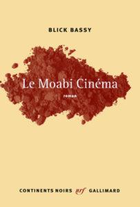 BLICK BASSY, Moabi Cinéma sur Longueur d'Ondes