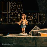 LISA LEBLANC, Why You Wanna Leave, Runaway Queen? Longueur d'Ondes