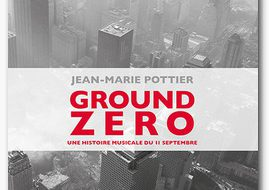 Ground Zero. Une histoire musicale du 11 Septembre