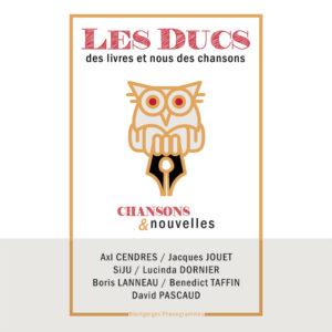 """Les ducs, Axl Cendres, Jacques Jouet, Siju, Lucinda Dornier, Boris Lanneau, Benedict Taffin, David Pascaud, """"des livres et nous des chansons"""", Montgorges Phonogrammes, Longueur d'Ondes"""