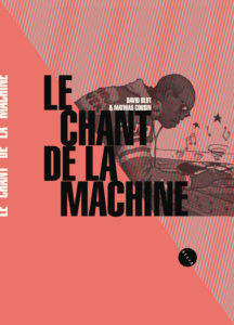 David Blot et Mathias Cousin, Le chant de la machine sur Longueur d'Ondes