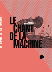 David Blot et Mathias Cousin, Le chant de la machine sur Longueur d'Ondes