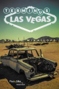Pierre Mikailoff, Terminus Las Vegas sur Longueur d'Ondes