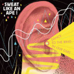 Sweat Like An Ape !, Dance to the ring in our ears sur Longueur d'Ondes