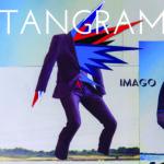 Tangram, leur album Imago sur Longueur d'Ondes