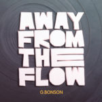 G.Bonson, l'album Away from the flow sur Longueur d'Ondes