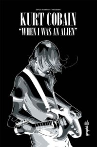 Toni Bruno et Danilo Deninotti, Kurt Cobain : when I was an alien sur Longueur d'Ondes