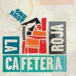 La Cafetera Roja, l'album One Shot sur Longueur d'Ondes