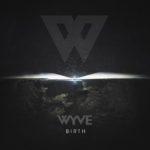 """Wyve, leur album """"Birth"""" sur Longueur d'Ondes"""