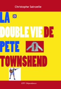 Christophe Sainzelle, La double vie de Pete Townshend - Longueur d'Ondes