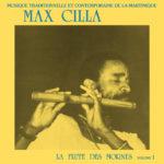 Max Cilla, son album La flûte des Mornes vol 1 sur Longueur d'Ondes