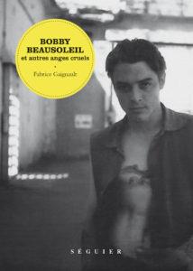 Fabrice Gaignault, Bobby Beausoleil et autres anges cruels - Longueur d'Ondes