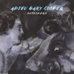 Adieu Gary Cooper, leur album Outsiders sur Longueur d'Ondes