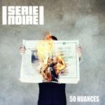 """Serie Noire, leur album """"50 Nuances"""" sur Longueur d'Ondes"""