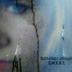 Raymonde Howard, son album S.W.E.A.T. sur Longueur d'Ondes