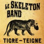Le Skeleton Band, leur album Tigre-Teigne sur Longueur d'Ondes