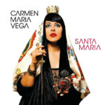 Carmen Maria Vega, son album Santa Maria sur Longueur d'Ondes