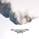Uzul Prod. leur album Continental Drifts sur Longueur d'Ondes