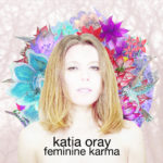 Katia Oray, son album Feminine Karma sur Longueur d'Ondes