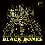 Black Bones, son album Kili Kili sur Longueur d'ondes