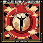 Shaolin Temple Defenders, son album Free your soul sur Longueur d'Ondes