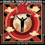 Shaolin Temple Defenders, son album Free your soul sur Longueur d'Ondes