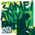 Xavier Boyer, son album Some/Any/New sur Longueur d'ondes