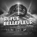 Rufus Bellefleur, son album Electricity for the Coliseum sur Longueur d'Ondes
