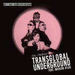 Transglobal Underground, son album Destination Underground - The Story Of Transglobal Underground feat. Natacha Atlas sur Longueur d'Ondes