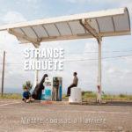 Strange Enquête, son album Mettre ton sac à l'arrière sur Longueur d'Ondes
