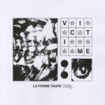 Victime, leur album La Femme taupe sur Longueur d'Ondes