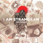 I am stramgram, leur album Tentacles Smile sur Longueur d'Ondes