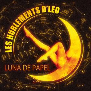 Les Hurlements d'Léo, leur album Luna de Papel sur Longueur d'Ondes