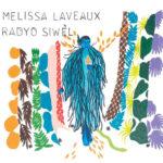 Melissa Laveaux, son album Radyo Siwèl sur Longueur d'Ondes