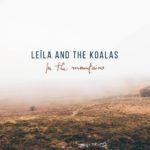 """Leïla and The Koalas leur album """"In the mountains"""""""