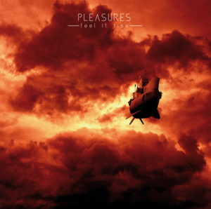 Pleasures, leur album Feel it Rise sur Longueur d'Ondes
