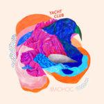 Yachtclub, leur album Machoc sur Longueur d'Ondes